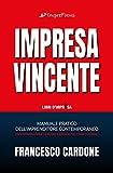 Impresa Vincente: Manuale pratico dell'imprenditore contemporaneo