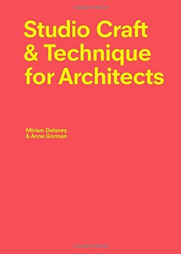 Studio Craft & Techniques for Architects by Miriam Delaney (2015-10-20)