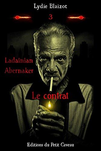 Le contrat: Ladainian Abernaker, T3 par Lydie Blaizot