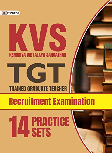 KVS TGT (TRAINED GRADUATE TEACHER) RECRUITMENT EXAMINATION (14 PRACTICE SETS)