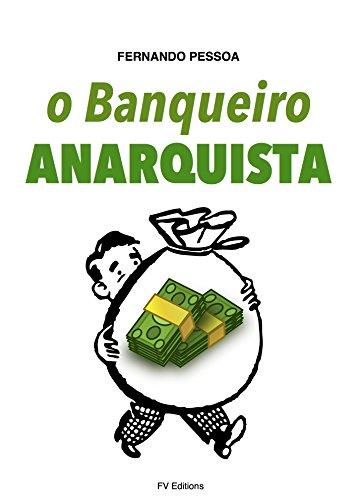 O Banqueiro Anarquista por Pessoa Fernando