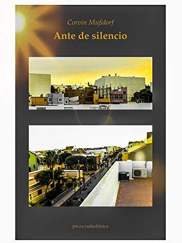 Ante de silencio: Una odisea acústica por Vecindario (pieza radiofónica) (Spanish Edition)