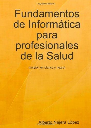 fundamentos-de-informtica-para-profesionales-de-la-salud-versin-blanco-y-negro-spanish-edition-by-al