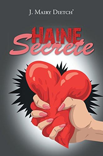 Haine Secrete par J. Mairy Dietch'