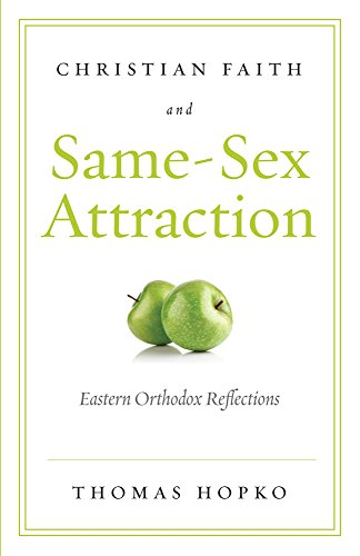 Christian Faith and Same Sex Attraction: Eastern Orthodox Reflections (English Edition)