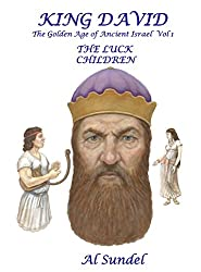 King David: The Golden Age of Ancient Israel: Vol 1: The Luck Children (English Edition)