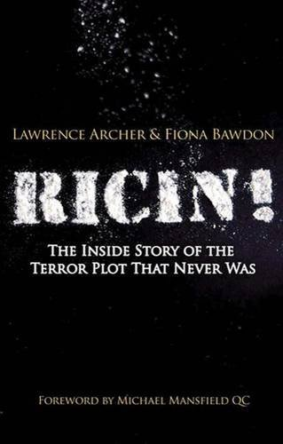 Ricin!: The Inside Story of the Terror Plot that Never Was by Lawrence Archer (2010-07-09)
