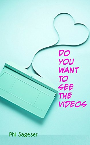 Do You Want to See the Videos Kindle Edition by Phil Sageser (Author)