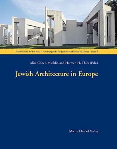 Jewish Architecture in Europe (Schriftenreihe der Bet Tfila-Forschungsstelle für jüdische Architektur in Europa)