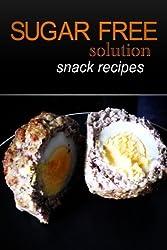 Sugar-Free Solution - Snack recipes by Sugar-Free Solution (2013-12-02)
