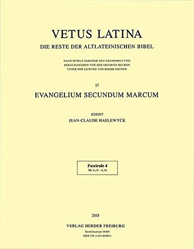 Vetus Latina. Die Reste der altlateinischen Bibel. Nach Petrus Sabatier: Evangelium secundum Marcum: Fascicule 4: Mc 4,15 - 6,16