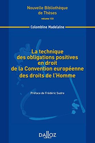 technique des obligations positives en droit de la Convention européenne des droits.Volume 133 par Colombine Madelaine