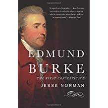 Edmund Burke: The First Conservative by Jesse Norman (2015-04-28)