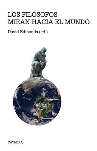 Los filósofos miran hacia el mundo (Teorema. Serie Mayor) por David Edmonds