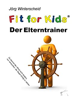 Der Elterntrainer: Fit for kids