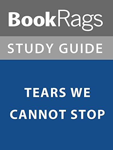 Summary & Study Guide: Tears We Cannot Stop