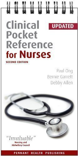 Clinical Pocket Reference for Nurses of Paul Ong, Debby Allen, Bernie Garrett 2 (Updated April 201 Edition on 30 April 2009