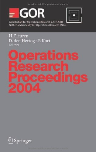 Operations Research Proceedings 2004: Selected Papers of the Annual International Conference of the German Operations Research Society (GOR) - Jointly ... Research (NGB), Tilburg, September 1-3, 2004
