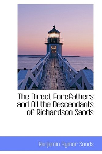 The Direct Forefathers and All the Descendants of Richardson Sands