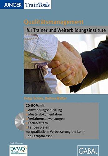 Qualitätsmanagement für Trainer und Weiterbildungsinstitute: CD-ROM mit Anwendungsanleitung, Musterdokumentation, Verfahrensanweisungen, Formblättern, Fallbeispielen