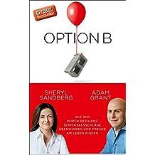 Option B: Wie wir durch Resilienz Schicksalsschläge überwinden und Freude am Leben finden