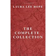 LAURA LEE HOPE: THE COMPLETE COLLECTION (English Edition)