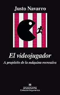 El videojugador par Justo Navarro
