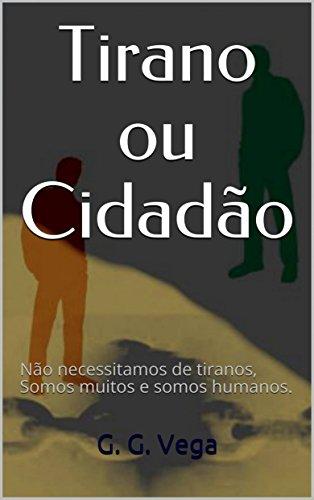 Tirano Ou Cidadão (Portuguese Edition)