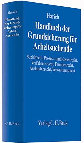Handbuch der Grundsicherung für Arbeitsuchende: Sozialrecht, Prozess- und Kostenrecht, Verfahrensrecht, Familienrecht, Ausländerrecht, Verwaltungsrecht - Partnerlink