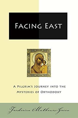 Facing East: A Pilgrim's Journey into the Mysteries o (English Edition)