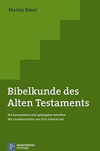 Bibelkunde des Alten Testaments: Die kanonischen und apokryphen Schriften. Mit Lernübersichten von Dirk Schwiderski