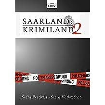 Saarland:Krimiland II: Sechs Festivals - Sechs Verbrechen