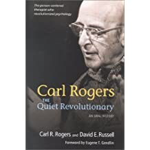 Carl Rogers: The Quiet Revolutionary : An Oral History by Carl R. Rogers (2003-01-01)