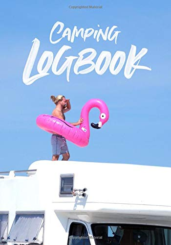 Camping Logbook - Journal for Campers: Camper  Travel Journal Caravan Holiday Notebook