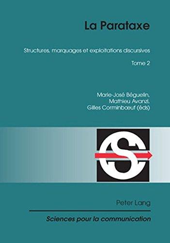La Parataxe: Structures, Marquages Et Exploitations Discursives