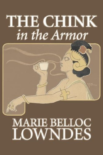 The Chink in the Armor by Marie Belloc Lowndes (2008-02-28)