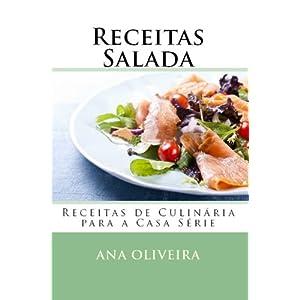 Receitas Salada (Receitas de Culinária para a Casa Série) (Portuguese Edition)