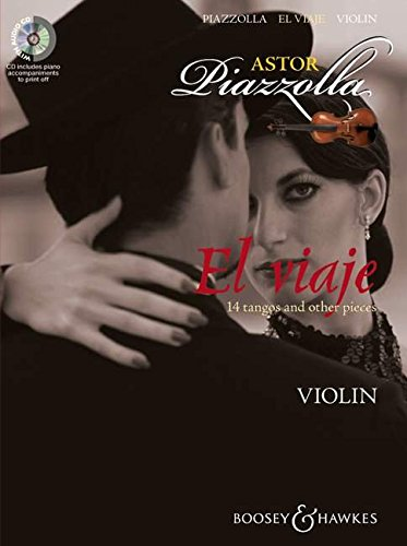 El viaje: 14 tangos and other pieces. Violine und Klavier. Ausgabe mit CD. (Piazzolla-noten-klavier)