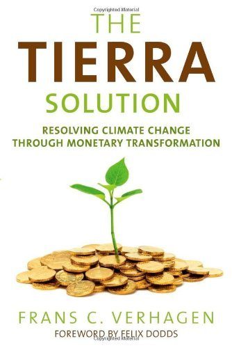 The Tierra Solution: Resolving Climate Change Through Monetary Transformation by Frans C. Verhagen (2012-05-01) par Frans C. Verhagen