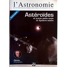 ASTRONOMIE [No 115] du 01/01/2001 - ASTEROIDES ET AUTRES PETITS CORPS DU SYSTEME SOLAIRE - CERES - LE BICENTENAIRE.