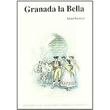 Granada la Bella (Biblioteca de escritores y temas granadinos)