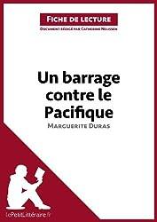 Un barrage contre le Pacifique de Marguerite Duras (Fiche de lecture): Résumé complet et analyse détaillée de l'oeuvre (French Edition)
