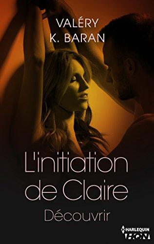 L'initiation de Claire - Découvrir (tome 3) par [K. Baran, Valéry]