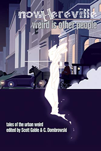 Nowhereville: Weird Is Other People (English Edition)