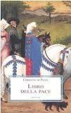 Libro della pace col poema di Giovanna d'Arco