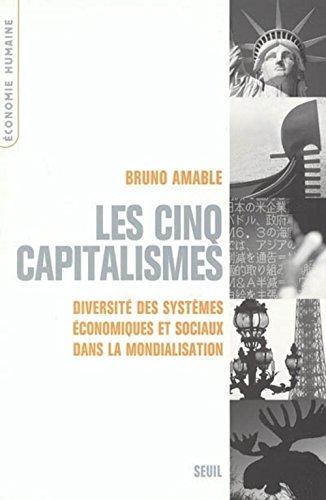 Les cinq capitalismes : Diversit des systmes conomiques et sociaux dans la mondialisation