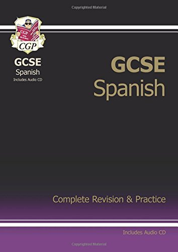GCSE Spanish Complete Revision & Practice with Audio CD (A*-G Course): Complete Revision and Practice (Complete Revision & Practice Guide)
