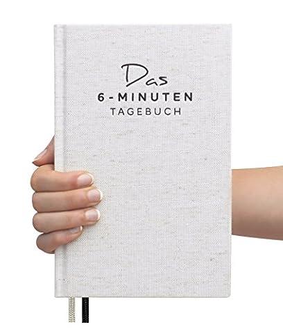 Das 6-Minuten-Tagebuch - Ein Buch, das dein Leben verändert   Simples und Effektives Erfolgs-Journal, Dankbarkeits-Journal   Täglich 6 Minuten für mehr Achtsamkeit, Glück, Erfüllung und Erfolg   Ein Mix aus Sachbuch, Notizbuch und Tagebuch zum Ausfüllen   Ideal als (Geschenke Für Ehe-paare)