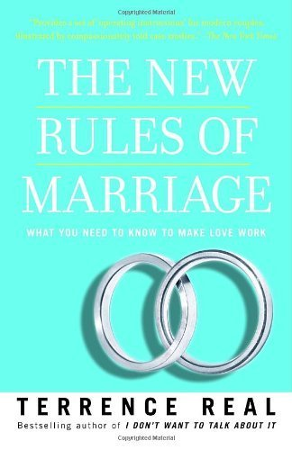 The New Rules of Marriage: What You Need to Know to Make Love Work by Terrence Real ( 2008 ) Paperback