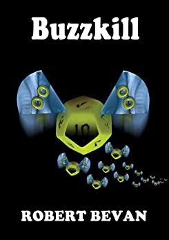 Buzzkill (Caverns and Creatures) by [Bevan, Robert]